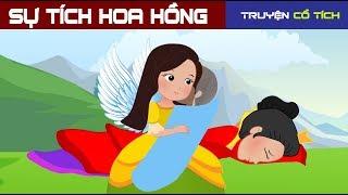 Sự Tích Hoa Hồng | Chuyen Co Tich | Truyện Cổ Tích Việt Nam Hay Nhất