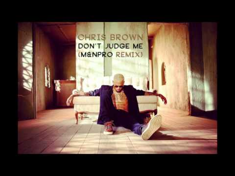 Baixar Chris Brown - Don't Judge Me (M&NPro Remix)