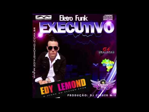 Baixar Edy Lemond Eletrofunk Executivo (Dj Cleber Mix 2013)