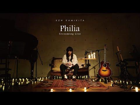 上北健 - Philia Streaming Live (Short Edition)
