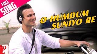 O Humdum Suniyo Re - Full Song   Saathiya   Vivek Oberoi   Rani Mukerji