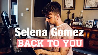 Selena Gomez - Back To You (Cover by Alec Chambers) | Alec Chambers