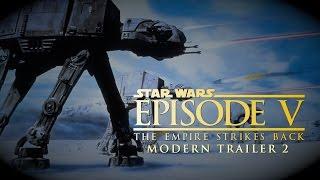 Star Wars: The Empire Strikes Back - Modern Trailer 2