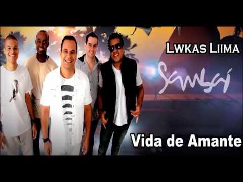 Baixar Grupo Sambaí - Vida de Amante | Música Nova 2013 + LETRA