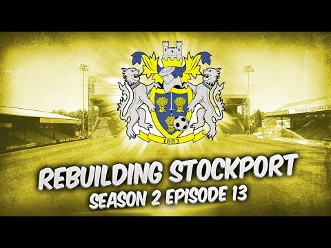 Rebuilding Stockport County - S2-E13 Playoff Semi & FA Trophy Final! | Football Manager 2019