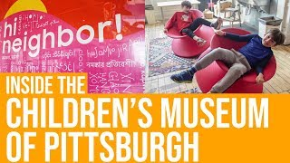 Inside the Children's Museum of Pittsburgh