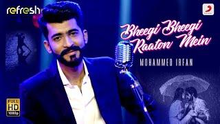 Bheegi Bheegi Raaton Mein – Mohammed Irfan (Sony Music Refresh) Video HD
