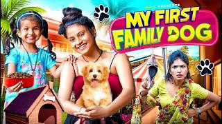 My First Family Dog || we 3 || Aditi Sharma