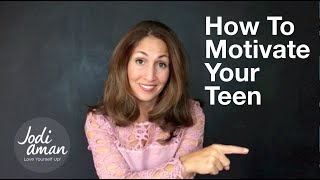 How To Motivate Your Teenager