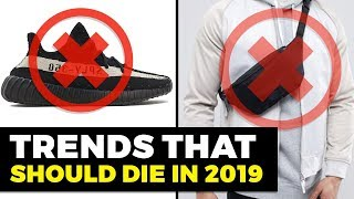 Trends That Need to DIE in 2019 | Men's Fashion | Alex Costa