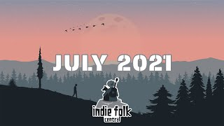 New Indie Folk | July 2021 (Part 1) Acoustic, calm & singer-songwriter