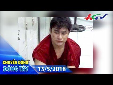 Bắt được nghi can hung tợn đâm chết hiệp sĩ TP.HCM  | CHUYỂN ĐỘNG ĐÔNG TÂY - 15/5/2018