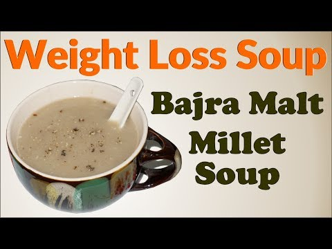 Healthy Soup Recipe For Weight Loss | How to Lose Weight Fast with Bajra Malt / Millet Soup