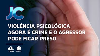 Violência psicológica agora é crime e o agressor pode ficar preso