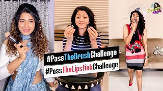 'Pass On The Brush Challenge'; 'Pass On The Lipstick Chall..