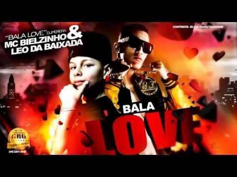 Baixar Mc Bielzinho e Léo da Baixada- Bala Love