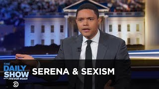 Serena Williams & Sexism in Sports - Between the Scenes   The Daily Show