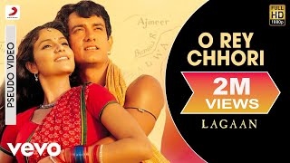 O Rey Chhori - Official Audio Song | Lagaan | Alka Yagnik | A.R. Rahman | Javed Akhtar