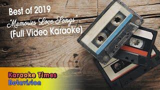 Best of Karaoke Times 2019 (Memories Love Songs Special) - With Lyrics - Videoke🎤🎼