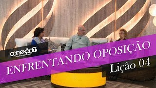 26/10/19 - Lição 04 - Enfrentando oposição