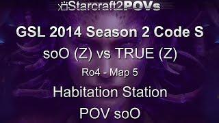 SC2 HotS - GSL 2014 S2 Code S - soO vs TRUE - Ro4 - Map 5 - Habitation Station - soO