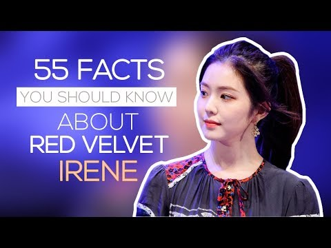 55 facts you should know about Red Velvet Irene