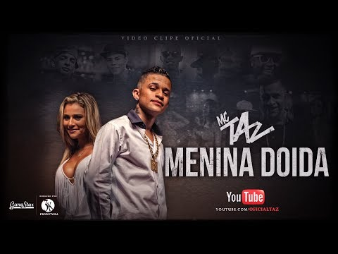 Baixar Mc Taz - Menina Doida ( Clipe Oficial ) - 3K Produtora