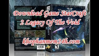 Download and install game StarCraft 2 legacy of the void offilen for pc