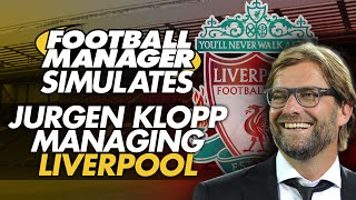Football Manager Simulates: Jürgen Klopp At Liverpool