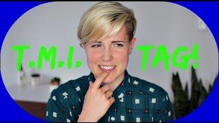 TMI TAG ft. Hannah Hart!