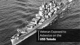Navy Veteran Exposed to Asbestos on the USS Toledo