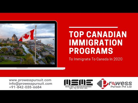 Top Canadian Immigration Programs To Immigrate To Canada In 2020 - Prowess Pursuit