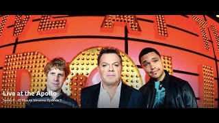 Live at the Apollo, S9 E1. Eddie Izzard, Josh Widdicombe, Trevor Noah. (45 Minute Versions)