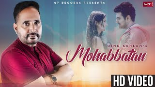 MOHABBATAN - Full Song | Jind Kahlon | 47 records