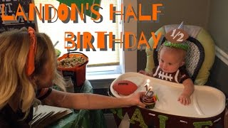 Landon's Half Birthday Party