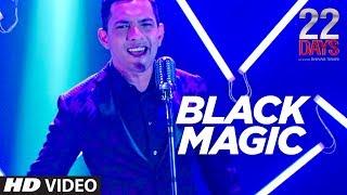 BlackMagic – 22 Days – Aditya Narayan
