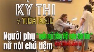 """Người phụ nữ kỳ thị nói chủ tiệm NAIL học tiếng Anh đi """"ngôn ngữ Tiếng Việt nghe bẩn thỉu""""【A493】"""