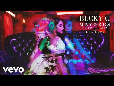 Becky G - Mayores (KLAP Remix (Audio)) ft. Lucas Lucco