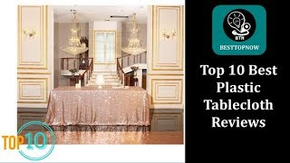 Top 10 Best Plastic Tablecloth In 2019 Reviews [BestTopNow Rev]