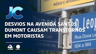Desvios na avenida Santos Dumont causam transtornos em motoristas