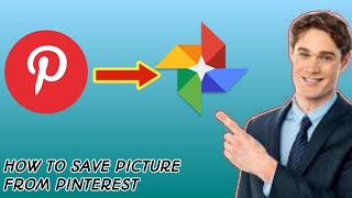 HOW TO SAVE PICTURES FROM PINTERSET