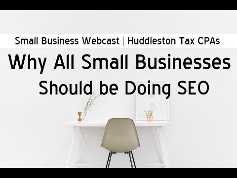 Why And How Small Businesses Should Be Doing SEO (Small Business Webcast)