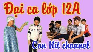 Đại Ca Lớp 12A - Phiên bản Con Nit Team - Khớp lời 100% - Con Nit channel