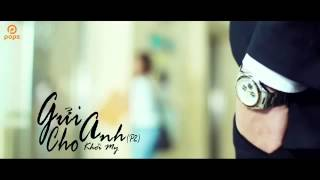 Trailer Gửi Cho Anh Phần 2   Khởi My Official   YouTube