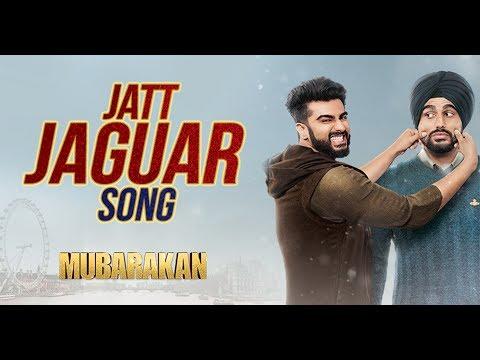 Jatt Jaguar Video Song - MUBARAKAN - Anil Kapoor - Arjun Kapoor - Ileana D'Cruz - Athiya Shetty
