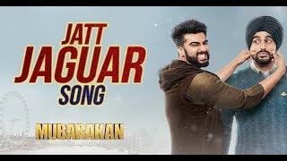 Jatt Jaguar – Mubarakan