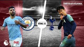 Soi kèo dự đoán Man City vs Tottenham (18h30 20/4), vòng 35 Giải ngoại hạng Anh. Trực tiếp K+PM