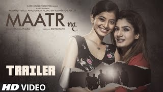 Maatr Official Trailer   Ashtar Sayed   RAVEENA TANDON    Releasing 21st April 2017