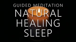 Guided Meditation for Natural Healing Sleep & Bedtime Relaxation (Mind Body Total Rest)