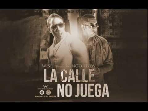 Wise Feat Ñengo Flow La Calle No Juega